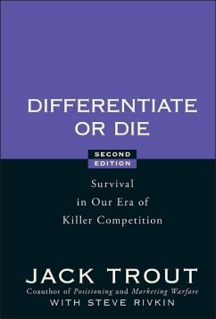 Differentiate or Die: Survival in Our Era of Killer Competition - Trout, Jack; Rivkin, Steve