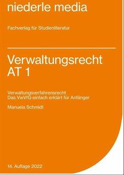 Verwaltungsrecht AT 1 - Schmidt, Manuela