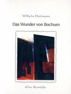 Das Wunder von Bochum - Hortmann, Wilhelm