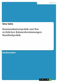 Kommunikationspolitik und ihre rechtlichen Rahmenbestimmungen: Rundfunkpolitik