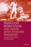 Moralische Beobachtung und andere Arten ethischer Erkenntnis