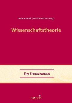 Wissenschaftstheorie - Bartels, Andreas / Stöckler, Manfred (Hgg.)