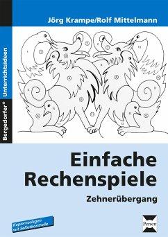 Einfache Rechenspiele. Zehnerübergang - Krampe, Jörg; Mittelmann, Rolf