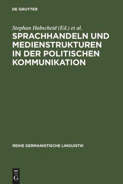 Sprachhandeln und Medienstrukturen in der politischen Kommunikation - Habscheid, Stephan / Klemm, Michael (eds.)