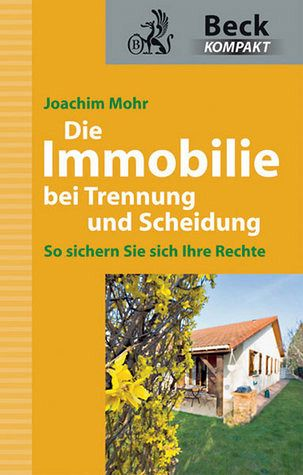 die immobilie bei trennung und scheidung von joachim mohr buch. Black Bedroom Furniture Sets. Home Design Ideas