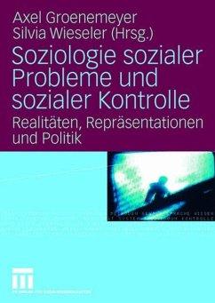 Soziologie sozialer Probleme und sozialer Kontrolle - Groenemeyer, Axel / Wieseler, Silvia (Hrsg.)