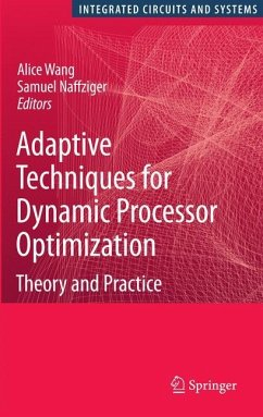 Adaptive Techniques for Dynamic Processor Optimization - Wang, Alice / Naffziger, Samuel (eds.)