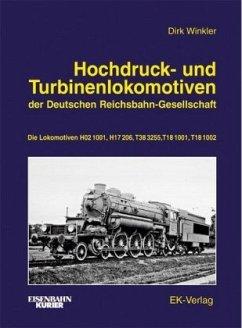 Hochdruck- und Turbinenlokomotiven der Deutschen Reichsbahn-Gesellschaft - Winkler, Dirk