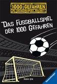 Das Fußballspiel der 1000 Gefahren / 1000 Gefahren Bd.10