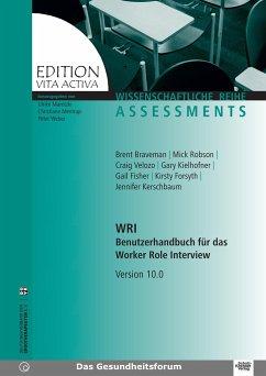 WRI - Benutzerhandbuch für das Worker Role Interview - Brent, Braveman; Mick, Robson; Craig, Velozo; Gary, Kielhofner; Gail, Fisher; Kirsty, Forsyth; Jennifer, Kerschbaum