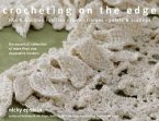 Crocheting on the Edge: Ribs & Bobbles, Ruffles, Flora, Fringes, Points & Scallops: The Essential Collection of More Than 200 Decorative Borde