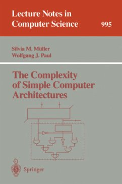 The Complexity of Simple Computer Architectures - Mueller, Silvia M.; Paul, Wolfgang J.