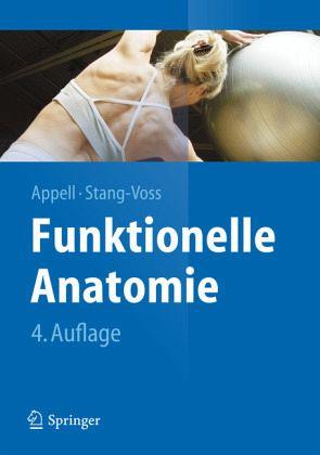 Funktionelle Anatomie von Hans-Joachim Appell; Christiane Stang-Voss ...