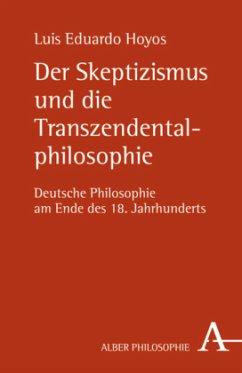 Der Skeptizismus und die Transzendentalphilosophie - Hoyos, Luis Eduardo;Hoyos, Luis E.