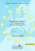 Katalanisch express: sofort Katalanisch lesen durch Ihre Brückensprache