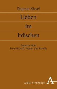 Lieben im Irdischen - Kiesel, Dagmar