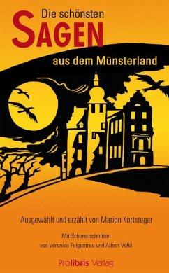 Die schönsten Sagen aus dem Münsterland - Kortsteger, Marion