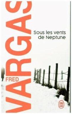 Sous les vents de Neptune - Vargas, Fred