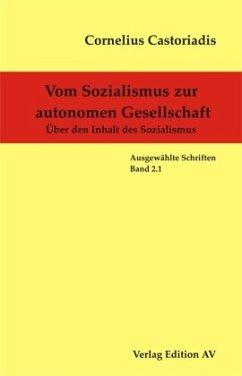 Vom Sozialismus zur autonomen Gesellschaft - Castoriadis, Cornelius