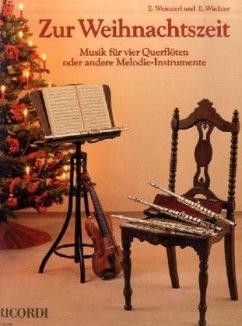 Zur Weihnachtszeit, für 4 Flöten, Partitur u. Stimmen