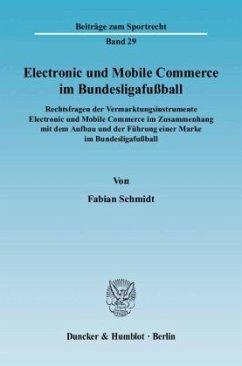 Electronic und Mobile Commerce im Bundesligafußball - Schmidt, Fabian