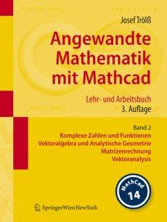 Angewandte Mathematik mit Mathcad. Lehr- und Arbeitsbuch 2 - Trölß, Josef
