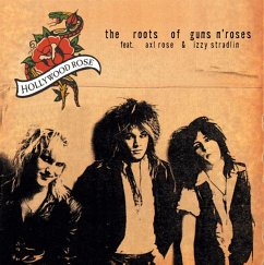 The Roots Of Guns N'Roses - Hollywood Rose Feat. Rose,Axl