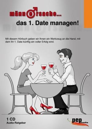 Männersache... Das 1. Date managen! - Neumann, Markus