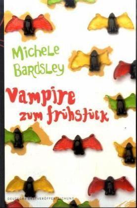 Vampire zum Frühstück - Bardsley, Michele