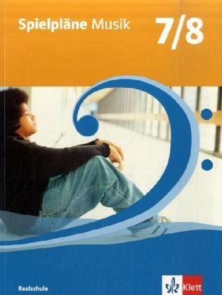 spielpl ne musik klasse 7 8 sch lerbuch ausgabe bayern realschule von rudolf nykrin. Black Bedroom Furniture Sets. Home Design Ideas