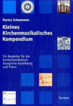 Kleines Kirchenmusikalisches Kompendium