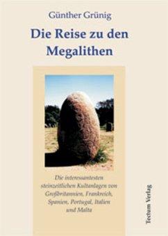 Die Reise zu den Megalithen - Grünig, Günther
