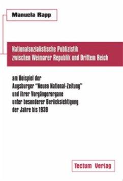 Nationalsozialistische Publizistik zwischen Weimarer Republik und Drittem Reich am Beispiel der Augsburger