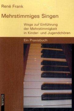 Mehrstimmiges Singen - Frank, René