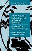 Criminality and Violence Among the Mentally Disordered: The Stockholm Project Metropolitan