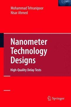 Nanometer Technology Designs - Tehranipoor, Mohammad; Ahmed, Nisar