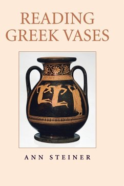 Reading Greek Vases - Steiner, Ann