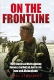 On the Frontline: True Stories of Outstanding Bravery by British Forces in Iraq and Afghanistan
