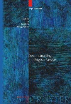 Deconstructing the English Passive - Wanner, Anja