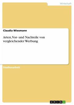 arten vor und nachteile von vergleichender werbung von claudia wiesmann als taschenbuch. Black Bedroom Furniture Sets. Home Design Ideas