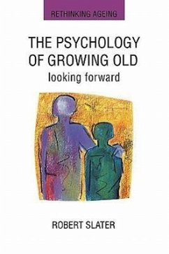 The Psychology of Growing Old - Slater, Robert Slater, P. Ed