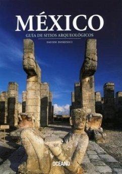 México: Guía de Sitios Arqueológicos - Domenici, Davide