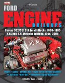 Ford Engine Buildups Hp1531: Covers 302/351 Cid Small-Blocks, 1968-1995 4.6l and 5.4l Modular Engines, 1996-2 008; Heads, Cams, Stroker Kits, Dyno-