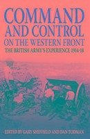 Command and Control on the Western Front - Sheffield, Professor Gary; Todman, Dan