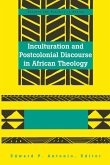 Inculturation and Postcolonial Discourse in African Theology