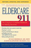 Eldercare 911: The Caregiver's Complete Handbook for Making Decisions (Revised, Updated, and Expanded)