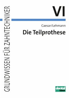 Die Teilprothese - Caesar, Hans H.; Lehmann, Klaus M.