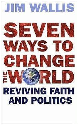 Seven Ways to Change the World von Jim Wallis - englisches