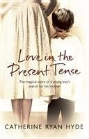 Love in the Present Tense - Hyde, Catherine Ryan
