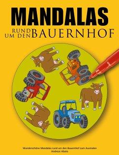 Mandalas rund um den Bauernhof - Abato, Andreas